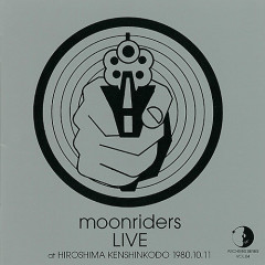 Live At Hiroshima Kenshinkodo 1980.10.11 - Moonriders