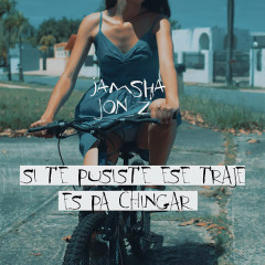 Si Te Pusiste Ese Traje Es Pa Chingar (Single)