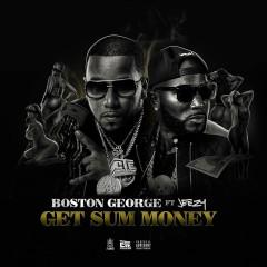 Get Sum Money (Single) - Boston George