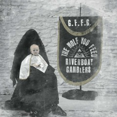 The Wolf You Feed - Riverboat Gamblers