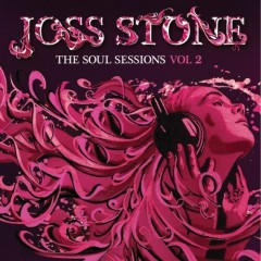 The Soul Session Vol.2 (Deluxe Edition) - Joss Stone