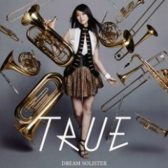 DREAM SOLISTER - TRUE