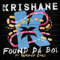 Found Da Boi (Single) - Krishane, Wande Coal
