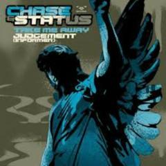 Take Me Away - Judgement (Informer) - Chase & Status