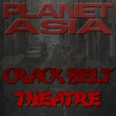 Crack Belt Theatre - Planet Asia