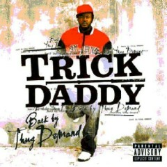 Back by Thug Demand (Best Buy Edition) (CD2) - Trick Daddy