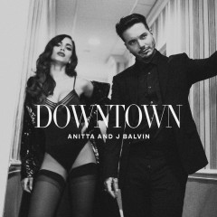 Downtown (Single) - Anitta, J Balvin