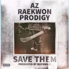 Save Them (Single) - AZ, Raekwon, Prodigy