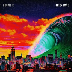 Green Wave - Double K