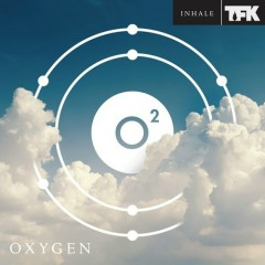 Oxygen: Inhale - Thousand Foot Krutch