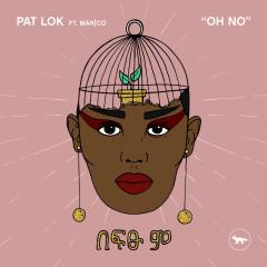 Oh No (Single) - Pat Lok, Marco