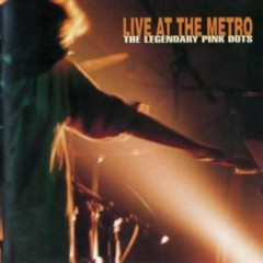 Live at the Metro - Legendary Pink Dots