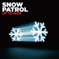 Up To Now (CD2) - Snow Patrol