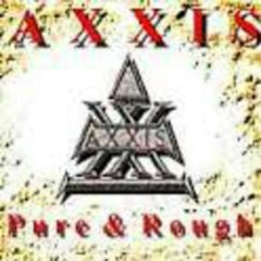 Pure And Rough - Axxis