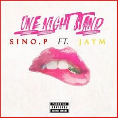 One Night Stand (Single) - Sino P, Jay-M