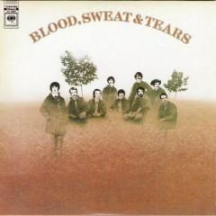 Blood, Sweat & Tears - Blood Sweat & Tears
