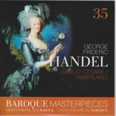 Baroque Masterpieces CD 35 - Handel Julio Cesare, Tamerlano CD 1