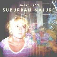 Suburban Nature - Sarah Jaffe