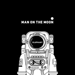 Man On The Moon  - Eluphant