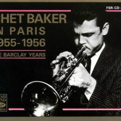 Chet Baker In Paris 1955-1956 - The Barclay Years (CD2)