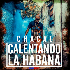 Calentando la Habana (Single) - Chacal