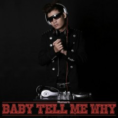 Baby Tell Me Why - Addy Trần