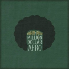 Million Dollar Afro - Iamsu!,Problem