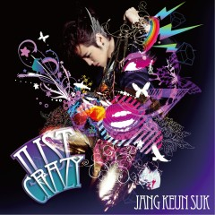 Just Crazy - Jang Geun Seuk