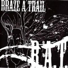B.A.T - Braze A Trail