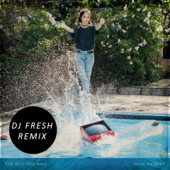 The Best You Had (DJ Fresh Remix)
