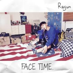 Face Time (Mini Album) - Ragun