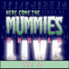 Undead Live (CD1) - Here Come The Mummies