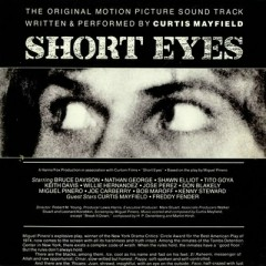 Short Eyes OST - Curtis Mayfield