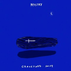 Graveyard Shift - EP - Mystry