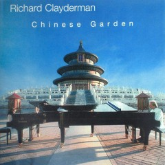 Chinese Garden - Richard Clayderman,Shao Rong