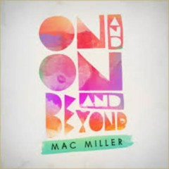 On And On And Beyond - Mac Miller