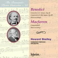 The Romantic Piano Concerto, Vol. 48 – Benedict & Macfarren - Howard Shelley,Tasmanian Symphony Orchestra