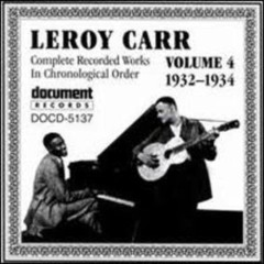 Complete Recorded Works (Volume 4) - Leroy Carr