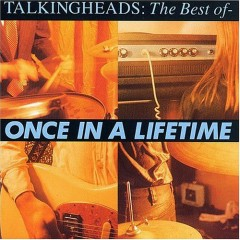 The Best of - Once in a Lifetime - Talking Heads
