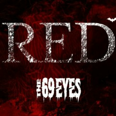 RED (Finland Edition) - The 69 Eyes