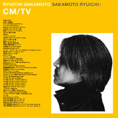 CM/TV (CD2)  - Ryuichi Sakamoto
