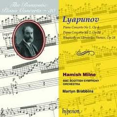 The Romantic Piano Concerto, Vol. 30 – Lyapunov - Hamish Milne,BBC Scottish Symphony Orchestra,Martyn Brabbins
