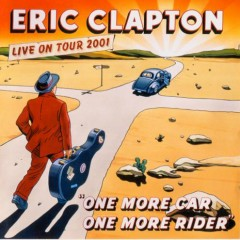 One More Car One More Rider (CD1) - Eric Clapton