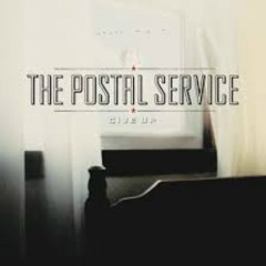 2 Give Up - The Postal Service
