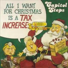 All I Want For Christmas Is A Tax Increase (Holiday Release) (CD3)