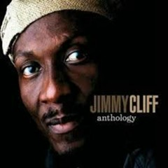 Anthology Of Jimmy Cliff (CD1) - Jimmy Cliff