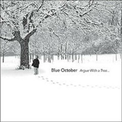 Argue With A Tree (CD1) - Blue October