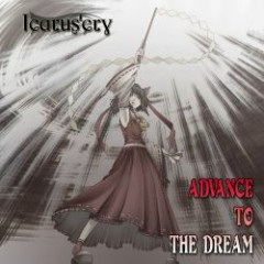ADVANCE TO THE DREAM - Icarus'cry