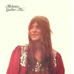 Gather Me - Melanie
