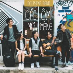 Cái Ôm Mơ Màng (Single) - Dolphins Band
